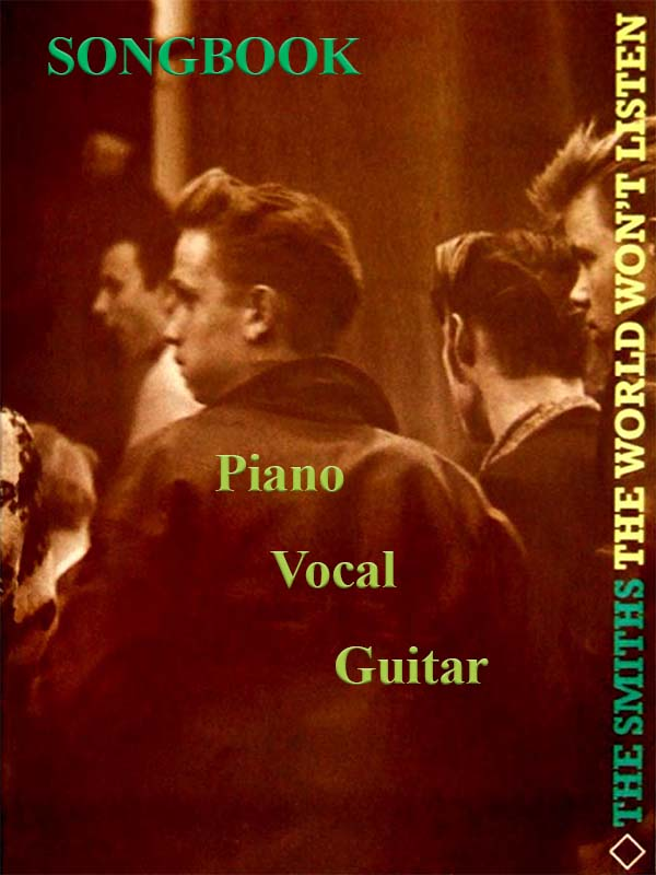 The Smiths: The World Won't Listen Songbook. Sheet music for piano with lyrics and guitar chords